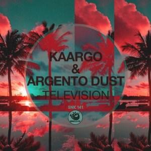 KAARGO & Argento Dust - Television (Original Mix)