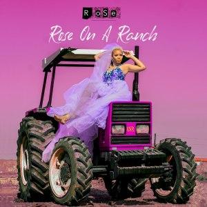Rose - Kgosi Kgadi - Rose On A Ranch (Album)