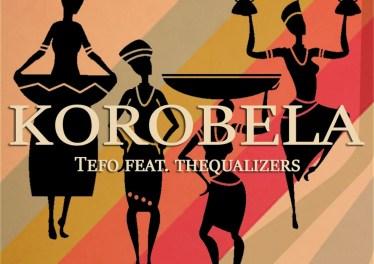 Tefo - Korobela (feat. Thequalizers)