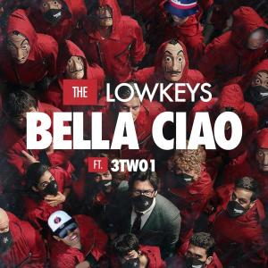 The Lowkeys - Bella Ciao (feat. 3TWO1)