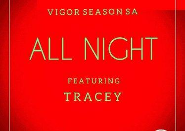 Vigor Season-SA & Tracey - All Night