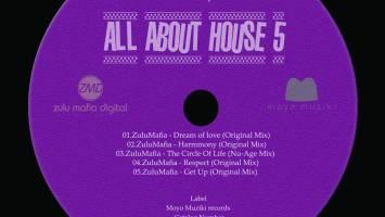 ZuluMafia - All About House 5