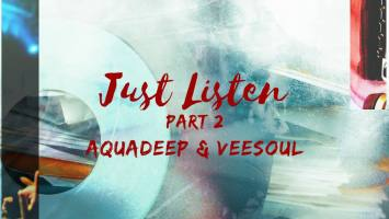 Aquadeep & Veesoul - Just Listen, Pt. 2