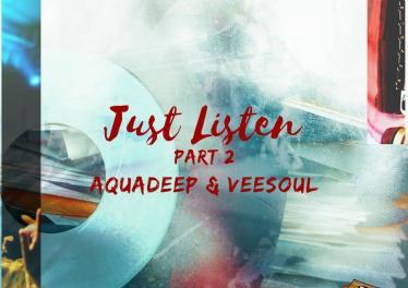 Aquadeep & Veesoul - Just Listen, Pt. 2