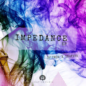 DJ Two4 & InQfive - Impedance EP