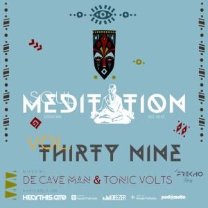 De Cave Man & TonicVolts - Soul Meditation Sessions 39