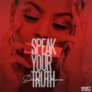 Dinky Kunene - Speak Your Truth EP