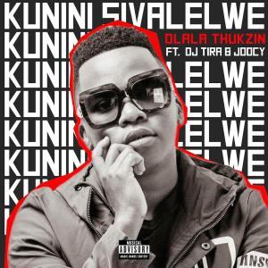 Dlala Thukzin - Kunini Sivalelwe (feat. Joocy & DJ Tira)