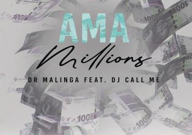 Dr Malinga - Ama Millions (feat. DJ Call me)