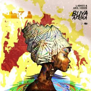 L-Kenzo & Arol $kinzie - Buya Afrika (Album)