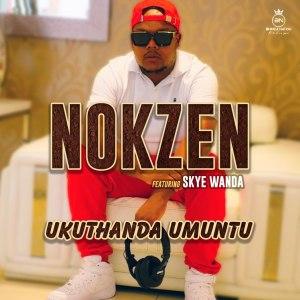 Nokzen - Ukuthanda Umuntu (feat. Skye Wanda)