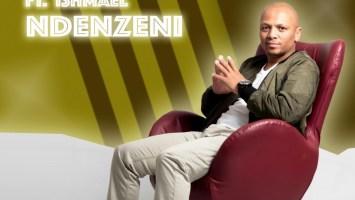 PastorTheDJ - Ndenzeni (feat. Ishmael & Dj Vitoto)