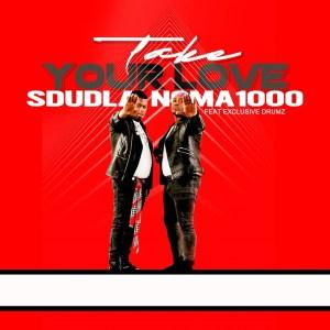 Sdudla Noma1000 - Take Your Love (feat. Exclusive Drumz)
