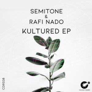 Semitone & Rafi Nado - Kultured EP