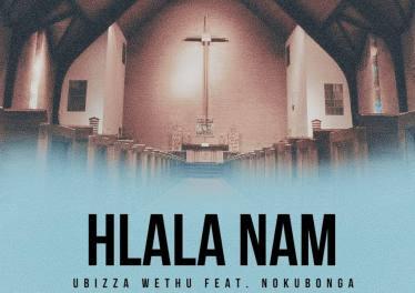 UBiza Wethu - Hlala Nami (feat. Nokubonga)