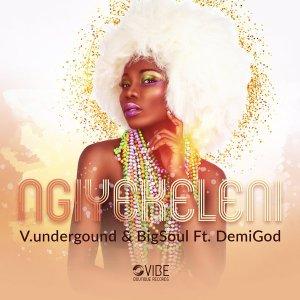 V.underground, Bigsoul, Demigod - Ngiyekeleni (Original Mix)