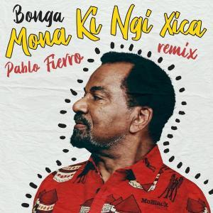 Bonga - Mona Ki Ngi Xica (Pablo Fierro Remix)