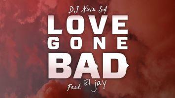 DJ Nova SA - Love Gone Bad (feat. Eljay)