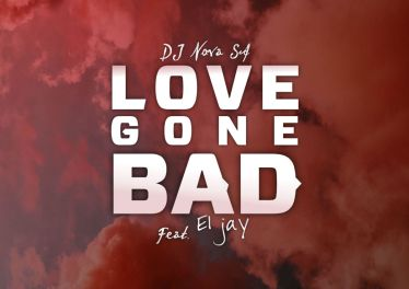 DJ Nova SA - Love Gone Bad (feat. Eljay)
