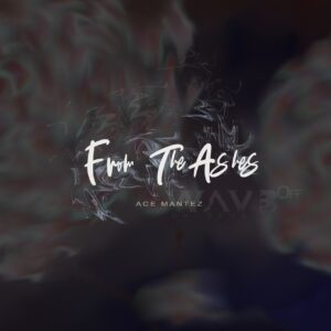 Ace Mantez - From the Ashes EP