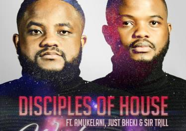 Disciples of House - Washa (feat. Amukelani, Just Bheki & Sir Trill)