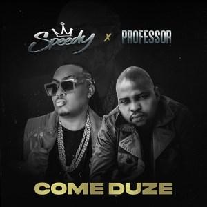 Speedy - Come Duze (feat. Professor)