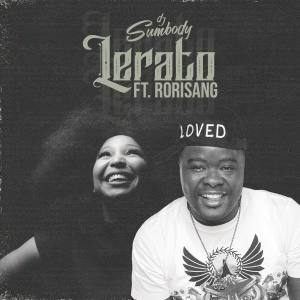 DJ Sumbody - Lerato (Full Version) (feat. Rorisang)