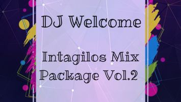 DJ Welcome - Intagilos Mix Package Vol.2