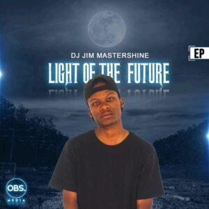Dj Jim Mastershine - Light Of The Future EP