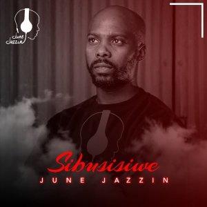 June Jazzin - Sibusisiwe