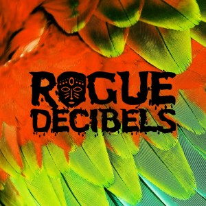 Rogue Decibels Vol.2, Part 1