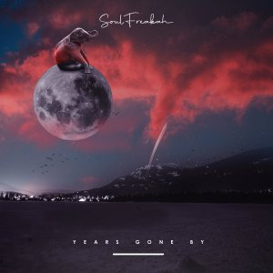 Soulfreakah - Years Gone By