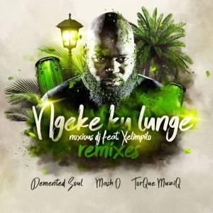 Noxious DJ ft. Xelimpilo - Ngeke Ku Lunge (Demented Soul Imp5 Afro Mix)
