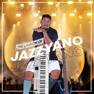 Afrotraction - The Launch of JazzYano (Album)