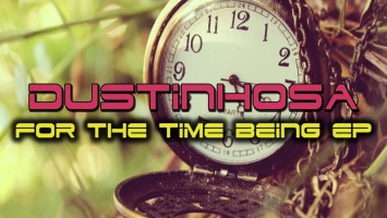 DustinhoSA - For The Time Being EP