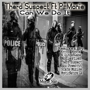 Therd Suspect, P-Monie - Can We Do It (Enoo Napa Remix)