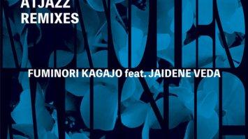 Fuminori Kagajo & Jaidene Veda - The Blue (Atjazz Remixes)
