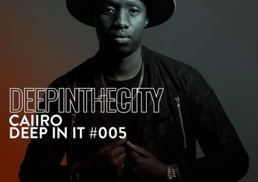 Caiiro - Deep In It 005 (Deep In The City)