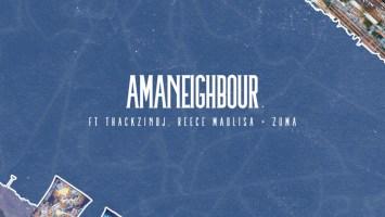 Killer Kau - Amaneighbour (feat. Reece Madlisa, Zuma & ThackzinDJ)