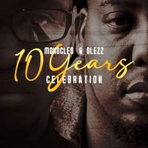 Monocles & Slezz - 10 Years Celebration (Album)