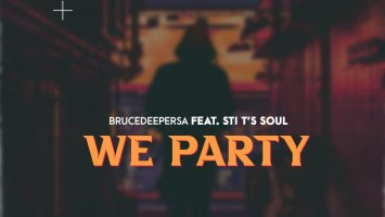 BruceDeeperSA & STI T's Soul - We Party (Original Mix)