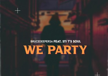 BruceDeeperSA & STI T's Soul - We Party (Original Mix)