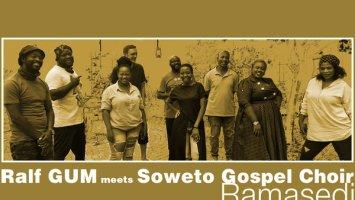 Ralf GUM & Soweto Gospel Choir - Ramasedi