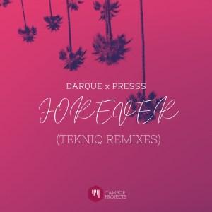 Darque feat. Presss - Forever (TekniQ Remixes)