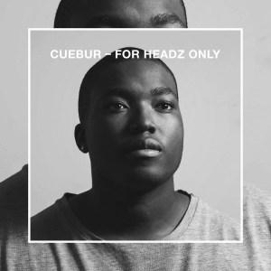 Cuebur - For Headz Only (Album 2013)
