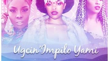 Eziah De Disciple - Ugcin' impilo Yam (feat. BitterSoul, Boohle, Feli Nuna & Victoria Kimani)