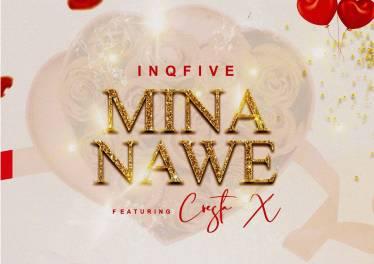 InQfive - Mina Nawe (feat. Cresta X)