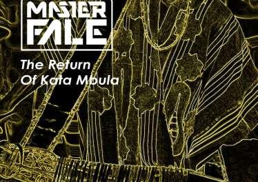 Master Fale - The Return Of Kata Mbula EP