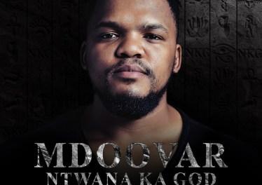 Mdoovar - Ntwana Ka God, Vol. 2