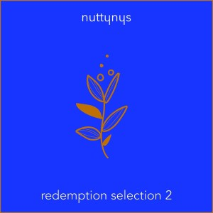 Nutty Nys - Redemption Selection 2 (Mixtape)